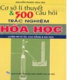 Tổng hợp cơ sở lý thuyết và 500 câu hỏi trắc nghiệm Hóa học: Phần 1