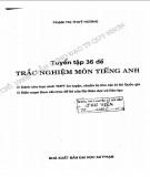 Tuyển tập và hướng dẫn giải 36 đề trắc nghiệm môn Tiếng Anh: Phần 1