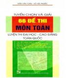 Môn Toán - Tuyển chọn và giải 66 đề luyện thi Đại học - Cao đẳng: Phần 2