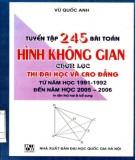 Tuyển tập và hướng dẫn giải 245 bài toán Hình không gian chọn lọc (In lần thứ hai & bổ sung): Phần 1