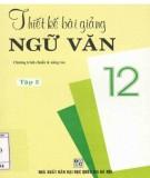 Hướng dẫn thiết bài giảng Ngữ văn 12 - Tập 2 (Chương trình chuẩn và nâng cao): Phần 2