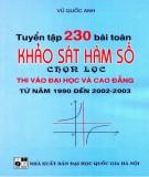 Tuyển tập và hướng dẫn giải 230 bài toán Khảo sát hàm số chọn lọc: Phần 1