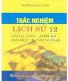Ebook Trắc nghiệm Lịch sử 12: Phần 2 - Trương Ngọc Thơi