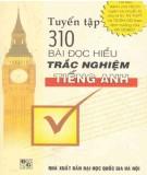 Tuyển tập và hướng dẫn giải 310 bài đọc hiểu trắc nghiệm Tiếng Anh: Phần 1