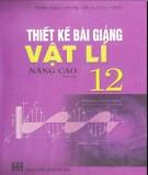 Hướng dẫn thiết bài giảng Vật lí 12 nâng cao (Tập 2): Phần 1
