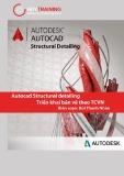 Giáo trình Autocad Structural Detailing: Triển khai bản vẽ theo TCVN