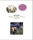 Bài giảng Dịch tễ học thú y: Phần 1 - Trương Hà Thái
