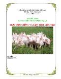 Thuyết minh báo cáo đầu tư xây dựng dự án: Trại lợn giống và lợn thịt siêu nạc