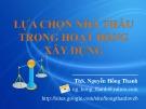 Bài giảng Lựa chọn nhà thầu trong hoạt động xây dựng - ThS. Nguyễn Hồng Thanh
