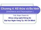 Bài giảng Chương 4: Kế thừa và đa hình - ThS. Phạm Thanh An