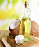 35 công dụng tuyệt vời của dầu dừa và cách làm dầu dừa theo phương pháp nóng và lạnh