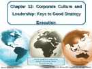Lecture Crafting and executing strategy (17/e): Chapter 12 - Arthur A. Thompson, A. J. Strickland III, John E. Gamble