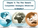 Lecture Crafting and executing strategy (17/e): Chapter 5 - Arthur A. Thompson, A. J. Strickland III, John E. Gamble