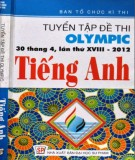 Ebook Tuyển tập đề thi Olympic Tiếng Anh lớp 11 (30 tháng 4 lần thứ XVIII - 2012): Phần 1