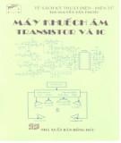 Tìm hiểu về máy khuếch âm trasistor và IC: Phần 1