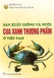Kỹ thuật sản xuất giống và nuôi cua xanh thương phẩm ở Việt Nam