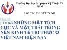 Báo cáo thuyết trình đề tài: Làm rõ những mặt tích cực và mặt trái trong nền kinh tế tri thức ở Việt Nam hiện nay