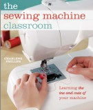 The sewing machine classroom - Learning the ins and outs of your machine