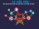 Bài thuyết trình Xã hội học - Mối quan hệ giữa xã hội học và kinh tế học