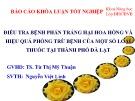Báo cáo tốt nghiệp: Điều tra bệnh phấn trắng hại hoa hồng và hiệu quả phòng trừ bệnh của một số loại thuốc tại thành phố Đà Lạt