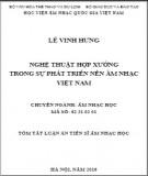 Tóm tắt Luận án Tiến sĩ Âm nhạc học: Nghệ thuật hợp xướng trong sự phát triển nền âm nhạc Việt Nam