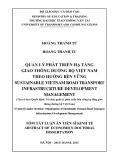 Tóm tắt Luận án Tiến sĩ Kinh tế: Quản lý phát triển hạ tầng giao thông đường bộ Việt Nam theo hướng bền vững