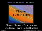 Lecture Money, banking, and financial markets (3/e): Chapter 23 - Stephen G. Cecchetti, Kermit L. Schoenholtz