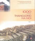 Ebook 1000 năm Thăng Long - Hà Nội (Tập 1): Phần 1