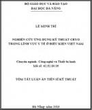 Luận án Tiến sĩ Kỹ thuật: Nghiên cứu ứng dụng kỹ thuật Cryo trong lĩnh vực y tế ở điều kiện Việt Nam