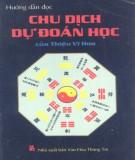 Chu dịch dự đoán học - Hướng dẫn đọc của Thiệu Vĩ Hoa: Phần 1