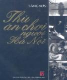 Ebook Thú ăn chơi người Hà Nội: Phần 1