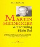 Ebook Martin Heidegger và hệ tư tưởng hiện đại: Phần 1