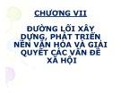 Bài giảng Đường lối cách mạng của Đảng Cộng sản Việt Nam: Chương 7 - Nguyễn Đình Quốc Cường