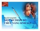 Bài giảng Một số thăm dò chức năng sinh sản - Nguyễn Trung Kiên