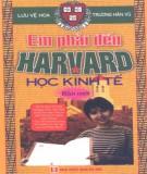 Ebook Em phải đến Harvard học kinh tế (Tập 1): Phần 2