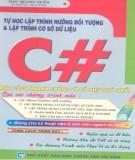 Ebook Tự học lập trình hướng đối tượng và lập trình cơ sở dữ liệu bằng C#: Phần 1