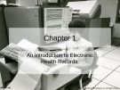 Lecture Nursing documentation using electronic health records: Chapter 1 - Byron R. Hamilton, Mary Harper, Paul Moore