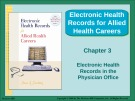 Lecture Electronic health records for allied health careers: Chapter 3 - Susan Sanderson