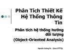 Bài giảng Phân tích thiết kế hệ thống thông tin: Chương 4 - Nguyễn Hoàng Ân