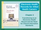 Lecture Electronic health records for allied health careers: Chapter 2 - Susan Sanderson
