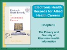 Lecture Electronic health records for allied health careers: Chapter 6 - Susan Sanderson
