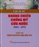 Ebook Lịch sử kháng chiến chống Mỹ cứu nước 1954-1975 (Tập 7: Thắng lợi quyết định năm 1972): Phần 1