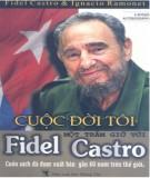 Một trăm giờ với Fidel Castro và cuộc đời tôi: Phần 1