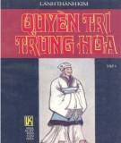 Tiểu thuyết lịch sử - Quyền trí Trung Hoa (Tập 1): Phần 1