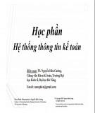 Bài giảng Hệ thống thông tin kế toán: Chương 1 - TS. Nguyễn Hữu Cường