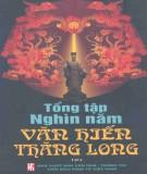 Tổng tập lịch sử nghìn năm văn hiến Thăng Long (Tập 4): Phần 1