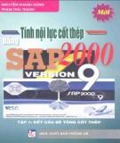 Phương pháp tính nội lực cốt thép bằng Sap 2000 - Version 9 (Tập 1: Kết cấu bê tông cốt thép): Phần 1