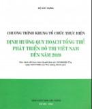 Định hướng quy hoạch tổng thể phát triển đô thị Việt Nam đến năm 2020 và chương trình khung tổ chức thực hiện: Phần 2
