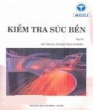 Ebook Kiểm tra sức bền vật liệu (Tập 3: Kỹ thuật lắp đặt công nghiệp): Phần 2