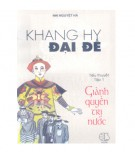 Ebook Khang Hy đại đế (Tập 1: Giành quyền trị nước): Phần 1